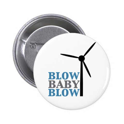 blow baby blow (wind energy) pinback buttons