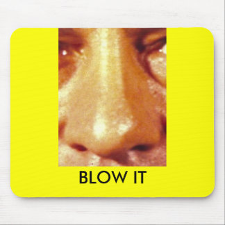 BLOW IT Runny Nose Mousepad