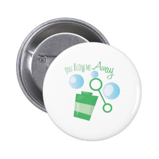 Blow Me Away 2 Inch Round Button