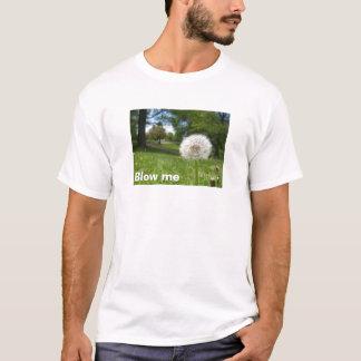 Blow me (dandelion) T-Shirt