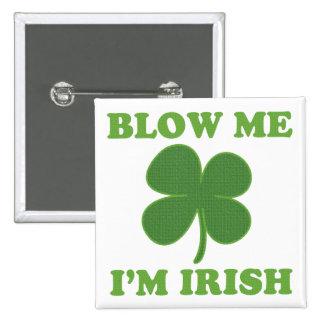 Blow Me Im Irish Buttons