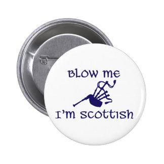 Blow me i'm Scottish Button
