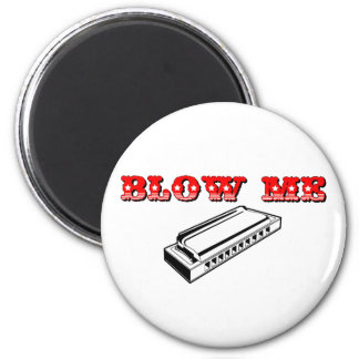 Blow Me = Mouth Organ or Harmonica Magnet