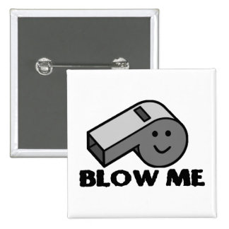 Blow Me Whistle Pinback Buttons