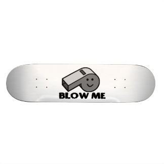 Blow Me Whistle Skateboard