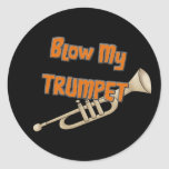Blow My Trumpet Round Sticker