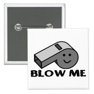 Blow My Whistle Pinback Button