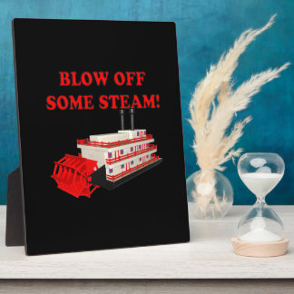 Blow Off Some Steam Display Plaque