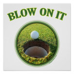 Blow On It Golf Poster
