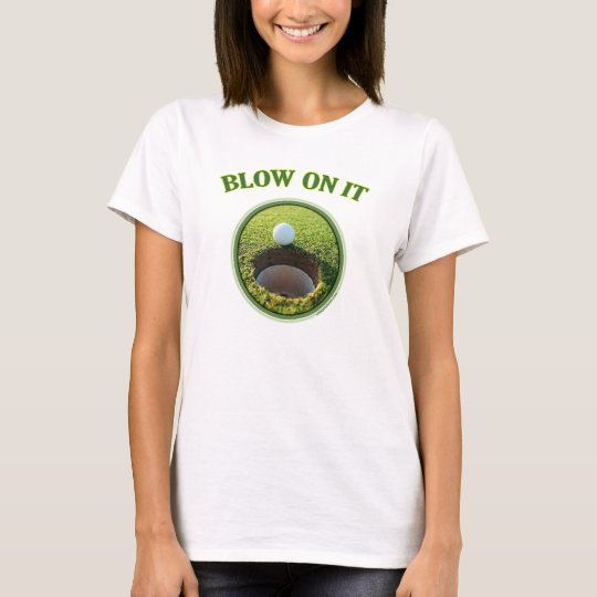 Blow On It Golf T-Shirt