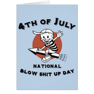 Blow-Shit-Up-Day Card