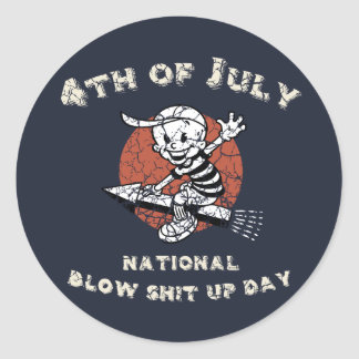 Blow-Shit-Up-Day Classic Round Sticker