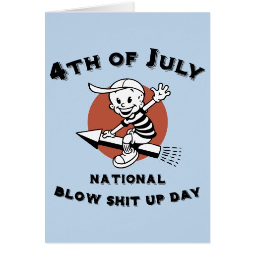Blow-Shit-Up-Day Greeting Card