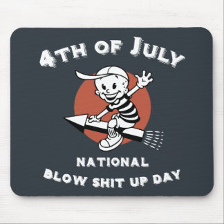 Blow-Shit-Up-Day Mouse Pad