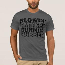 Blow Smoke, Burn Rubber T-Shirt
