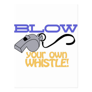 Blow Your Own Whistle Postcard
