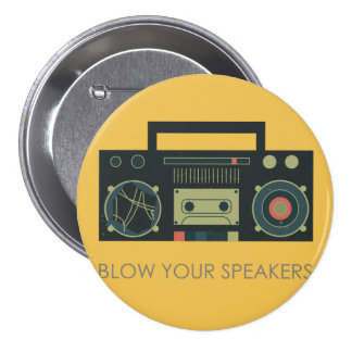 Blow your speakers - boombox style pin