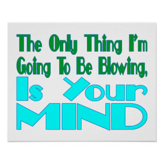 Blowing Your Mind Poster