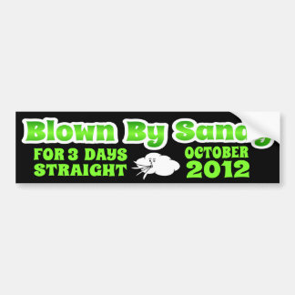 Blown By Sandy Bumper Sticker