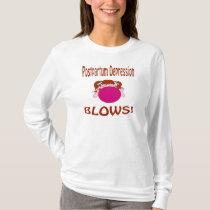 Blows Postpartum Depression Shirt