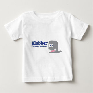 Blubber it's natures insulation infant t-shirt