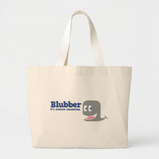 Blubber it's natures insulation large tote bag
