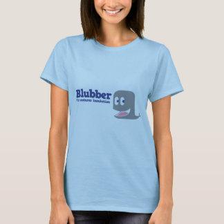 Blubber it's natures insulation T-Shirt