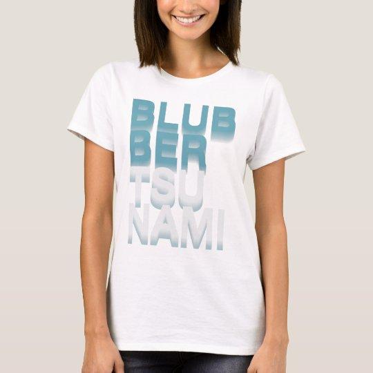 Blubber Tsunami T-Shirt