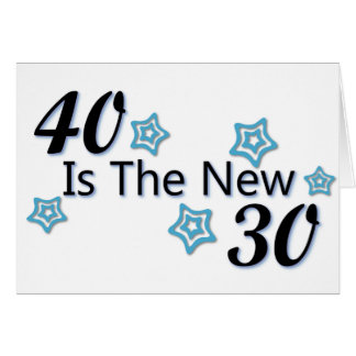 Blue 40 is the New 30 Card
