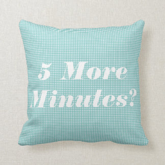 Blue 5 More Minutes Funny Pillow