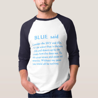 BLUE all the way T-Shirt