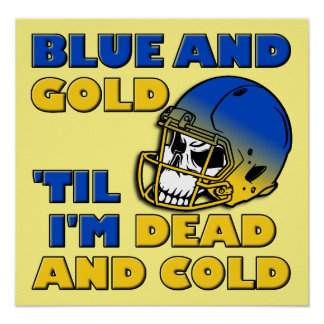 Blue And Gold 'Til I'm Dead And Cold Team Poster