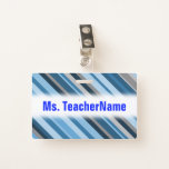 [ Thumbnail: Blue and Grey Stripes + Custom Teacher Name Badge ]