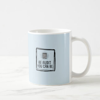 Blue Be Audit You Can Be -Motivational Accountant Coffee Mug