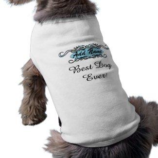 Blue Best Dog Ever Personalized Dog Tshirt petshirt