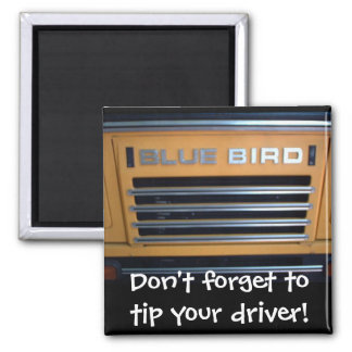 Blue Bird Bus, Don't forget to tip your driver! Magnets