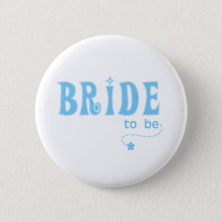 Blue Bride to Be Pinback Button