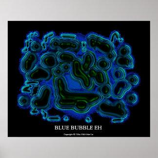 Blue Bubble Eh Poster
