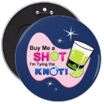 """Blue """"Buy Me a Shot I'm Tying the Knot"""" Pin"""