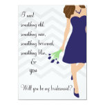 Blue Chevron Will You Be My Bridesmaid 4.5x6.25 Paper Invitation Card