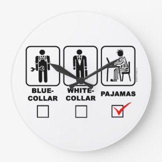 Blue-collar,white-collar or pajama large clock