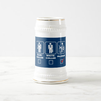 Blue-collar,white-collar or pajamas beer stein
