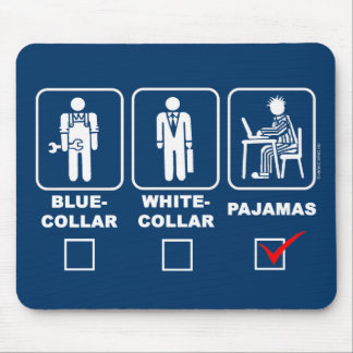 Blue-collar,white-collar or pajamas mouse pad
