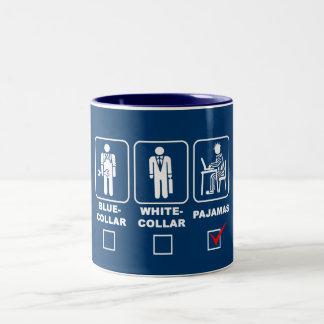 Blue-collar,white-collar or pajamas coffee mugs