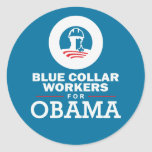 Blue Collar Workers for Obama Classic Round Sticker