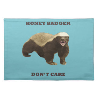 Blue Curacao Honey Badger Dont Care Placemat