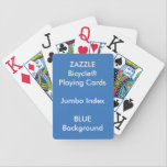 "BLUE Custom Bicycle&#174; Jumbo Index Playing Cards<br><div class=""desc"">ZAZZLE Custom Printed Bicycle&#174; Jumbo Index Playing Cards Template Blank (BLUE background color).</div>"