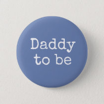 Blue Dad to be Baby Shower Button