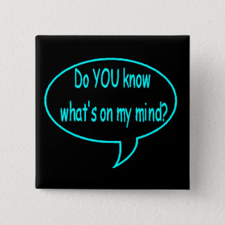 Blue Do YOU Know What's On My Mind? Speech Bubble Button