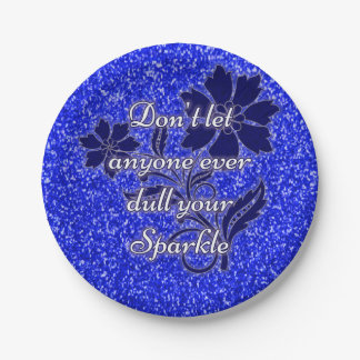 Blue don't let anyone dull sparkle paper plates